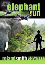 Elephant Run- Roland Smith