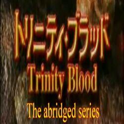 Trinity Blood Abridged Thumbnail