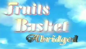 Fruits Basket abridged title block