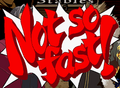 Notsofast2.png