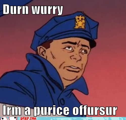 File:Hurr-durr-derp-face-durn-wurry-irm-a-purice-offursur.png
