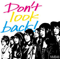 606px-NMB48 - Don't Look Back! Type B Reg
