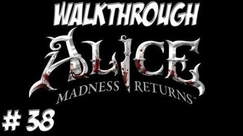 Alice Madness Returns - Walkthrough - Part 38 (PC PS3 Xbox 360) HD
