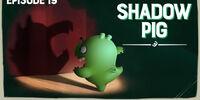 Shadow Pig