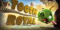 Tooth Royal