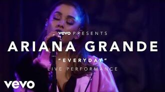 Ariana Grande - Everyday (Vevo Presents)