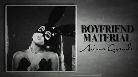 Boyfriend Material — Ariana Grande (Unreleased)