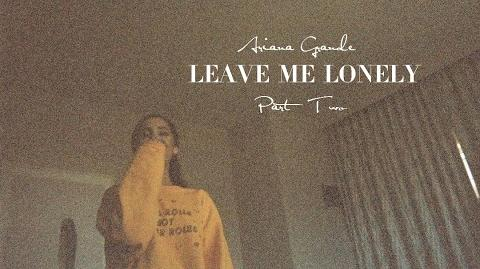 Leave Me Lonely pt. 2