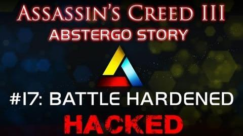 Assassin's Creed III Abstergo Story 17 Battle Hardened Hack Deadly Shadows Battle Hardened