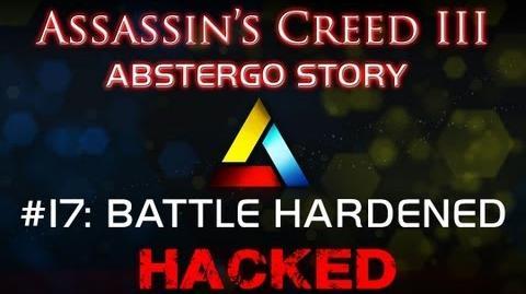 Assassin's Creed III Abstergo Story 17 Battle Hardened Hack Deadly Shadows Battle Hardened