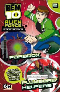 Paradox AND Plumbers' Helpers (Ben 10 Alien Force Storybooks)