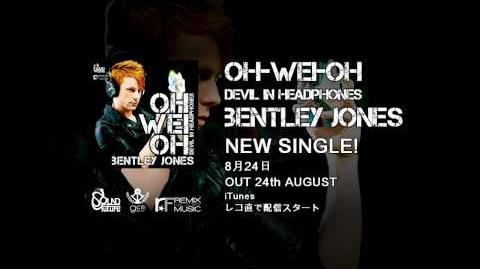 「Oh-Wei-Oh (Devil in Headphones)」 CM - Bentley Jones ベントレー・ジョーンズ