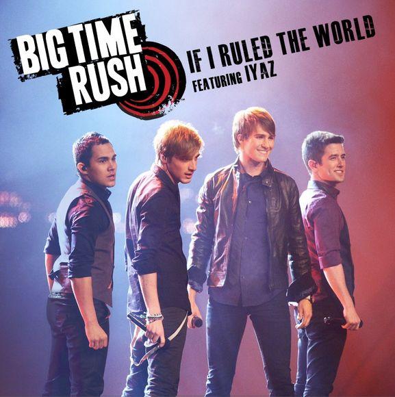 big time rush if i ruled the world