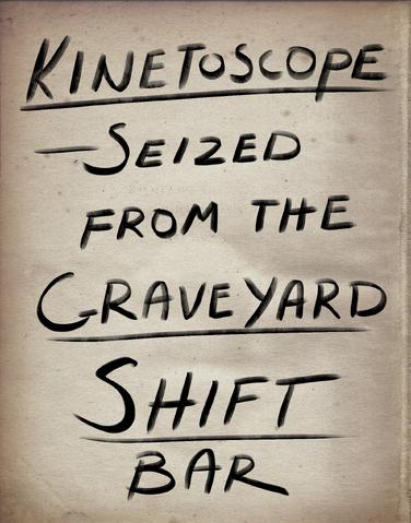 File:Kinetoscope Graveyard Shift Bar.png