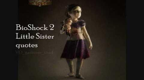BioShock 2 Little Sister Quotes2