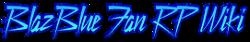 BlazBlue Fan RP Wiki