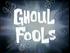 Ghoul fools.png