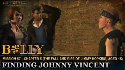Finding Johnny Vincent - Mission -57 - Bully-Finding Johnny Vincent