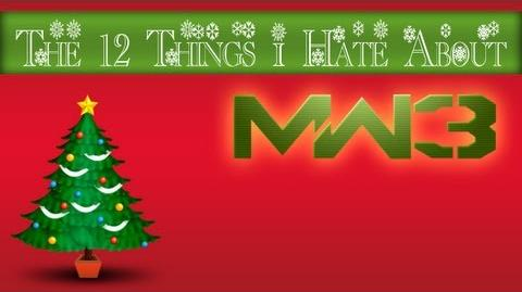 The 12 Things I Hate About Modern Warfare 3 (Christmas Parody)
