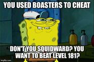 Don't you Boaster