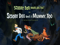 Scooby Doo and a Mummy, Too title card