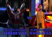 Jimmy II VS A Knobhead