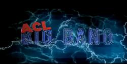 ACL Big Bang