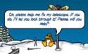 Please fix my telecope - The Missing Puffles