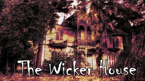 'The Wicker House' Creepypasta