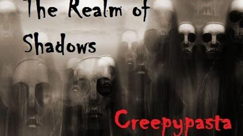 Scary Short Stories The Realm of shadows Creepypasta