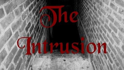 """The Intrusion"" Creepypasta"