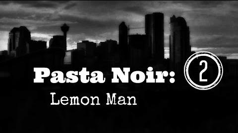 "ASMR ""Pasta Noir Lemon Man "" Creepypasta (Part 2 of 12) Let's Read!-0"