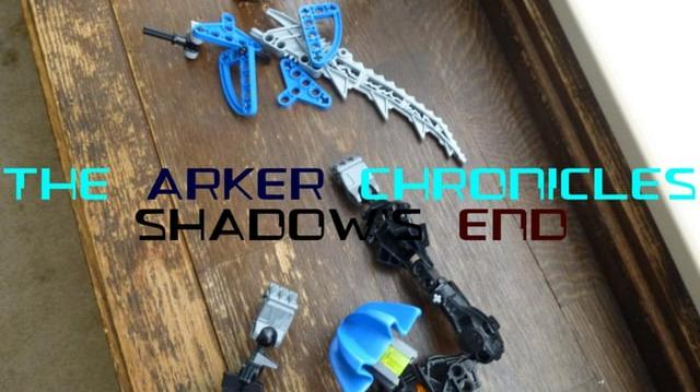 The Arker Chronicles Shadow's End We Are All But Pieces