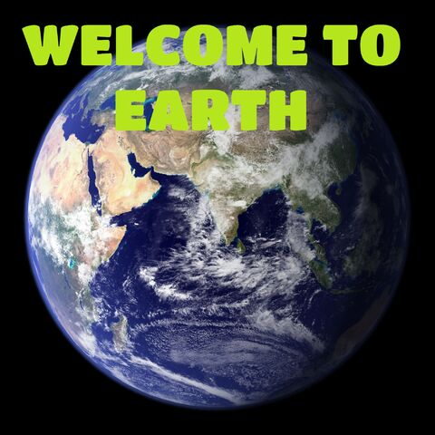 File:WELCOME TO EARTH.jpg