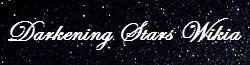 Darkening Stars Wikia