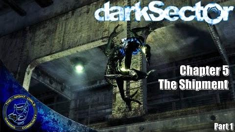 Dark Sector Chapter 5 The Shipment Part 1 (HD 60FPS)