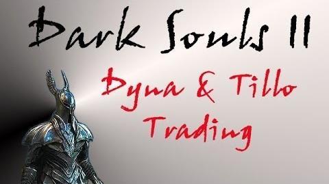 Dark Souls II - Dyna & Tillo Item Trading-0