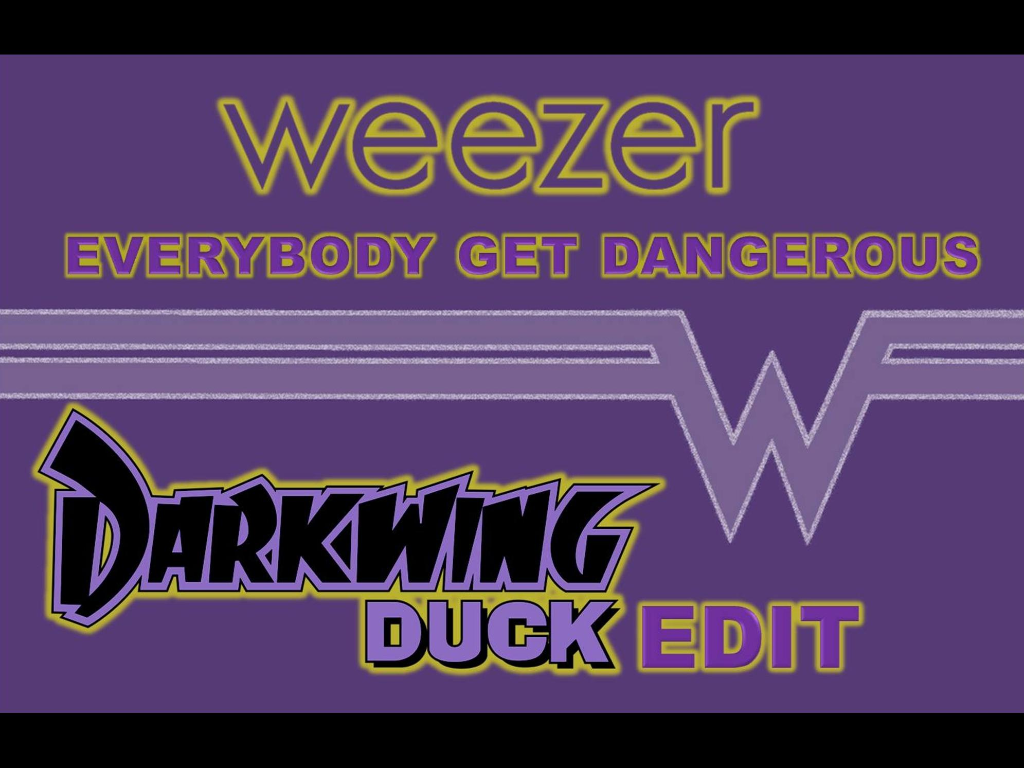Weezer- Everybody Get Dangerous (Darkwing Duck Edit)