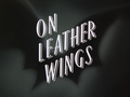 On Leather Wings-Title Card.png