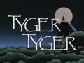 Tyger Tyger-Title Card.png