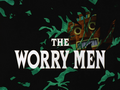 The Worry Men-Title Card.png
