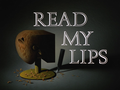 Read My Lips-Title Card.png