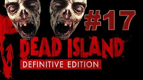 Dead Island Definitive прохождение 17. Чик-чик