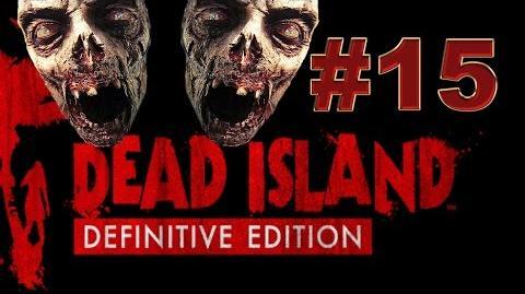 Dead Island Definitive прохождение 15. Мясо, кости и кишки