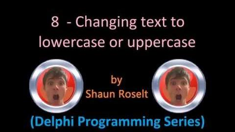 Delphi Programming Series 8 - Changing text to lowercase or uppercase