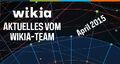 Aktuelles vom Wikia Team April 2015.jpg