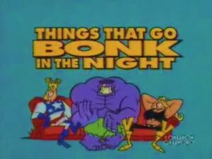 Things That Go Bonk In the Night 0001