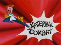 Maternal Combat