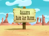 Callie's Blue Jay Blues title card