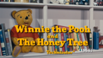 Winnie the Pooh and The Honey Tree title